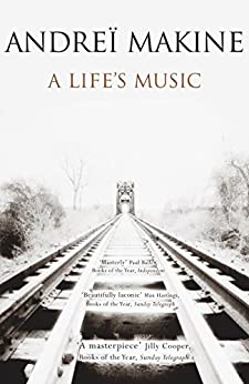 A Life's Music by [Andreï Makine, Andrei Makine, Geoffrey Strachan]