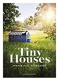 Tiny Houses: minder huis, meer leven - Monique van Orden