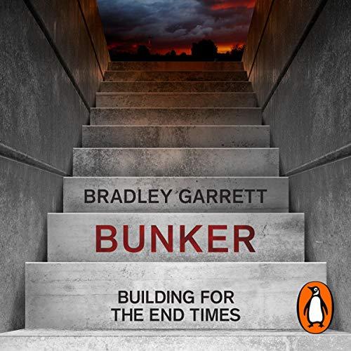 Die besten Hörbücher für Architekten:  Bunker: Building for the End Times