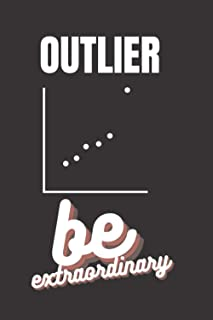 Outlier, Be extraordinary notebook: Cool notebook for writing your out of the ordinary notes (6x9 in, outlier themed 120 r...