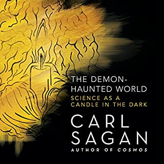 The Demon-Haunted World     Science as a Candle in the Dark              By:                                                                                                                                 Carl Sagan                               Narrated by:                                                                                                                                 Cary Elwes,                                                                                        Seth MacFarlane                      Length: 17 hrs and 23 mins     71 ratings     Overall 4.8