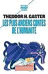 Les plus anciens contes de l'humanité - 1ere_ed: Mythes et légendes d'il y a 3 500 ans par Gaster