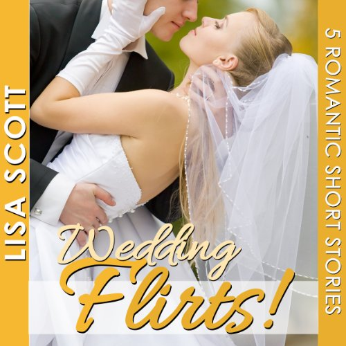 Wedding Flirts! 5 Romantic Short Stories     The Flirts! Short Stories Collections              By:                                                                                                                                 Lisa Scott                               Narrated by:                                                                                                                                 Tamara McDaniel                      Length: 5 hrs and 28 mins     4 ratings     Overall 3.5