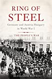 Ring of Steel: Germany and Austria-Hungary in World War I