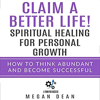 Claim a Better Life! Spiritual Healing for Personal Growth audiobook cover art