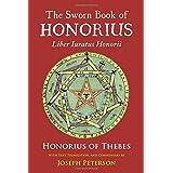 The Sworn Book of Honorius: Liber Iuratus Honorii by Honorius of Thebes Joseph H. Peterson(2016-05-01)