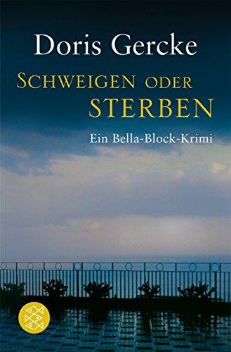 Schweigen oder Sterben: Ein Bella-Block-Krimi.