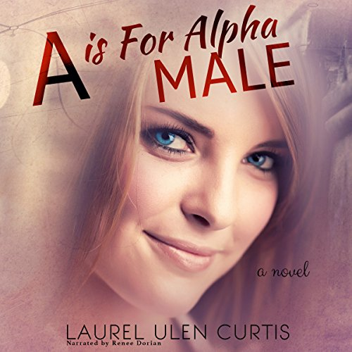 A Is for Alpha Male audiobook cover art