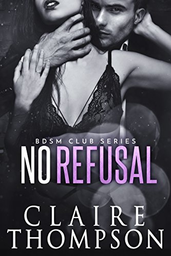 No Refusal (BDSM Club Series Book 3)