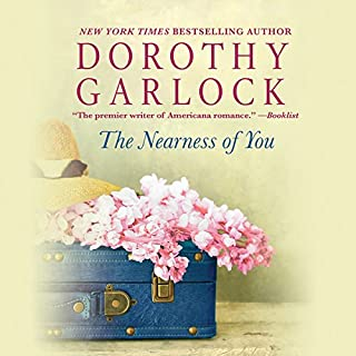 The Nearness of You                   By:                                                                                                                                 Dorothy Garlock                               Narrated by:                                                                                                                                 Bailey Carr                      Length: 9 hrs and 24 mins     5 ratings     Overall 4.2
