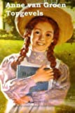 Anne van Groen Topgevels: Anne of Green Gables (Dutch edition) by Lucy Maud Montgomery (2014-11-09)