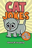 Cat Jokes: 100+ Funny Cat Jokes for Kids (Animal Jokes) (Volume 2)
