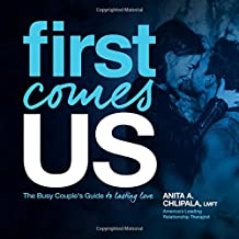 First Comes Us: The Busy Couple's Guide to Lasting Love