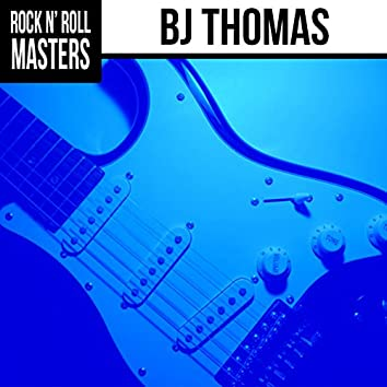 Rock N' Roll Masters: BJ Thomas (Re-recorded)