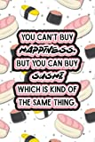 You Can't Buy Happiness. But You Can Buy Sushi, Which is Kind of the Same Thing: Sushi Tasting Experiences Book for Sushi Lovers - Gift for Sushi ... with Star Cover (Sushi Tasting Journal)
