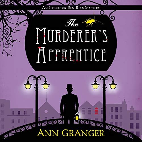 The Murderer's Apprentice     Inspector Ben Ross Mystery 7              By:                                                                                                                                 Ann Granger                           Length: 10 hrs     Not rated yet     Overall 0.0