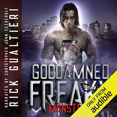 Goddamned Freaky Monsters Audiobook By Rick Gualtieri cover art