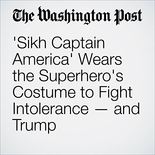 'Sikh Captain America' Wears the Superhero's Costume to Fight Intolerance — and Trump audiobook cover art