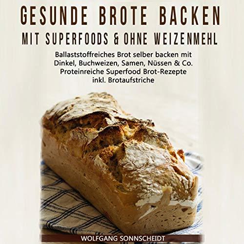 Gesunde Brote backen mit Superfoods & ohne Weizenmehl Titelbild