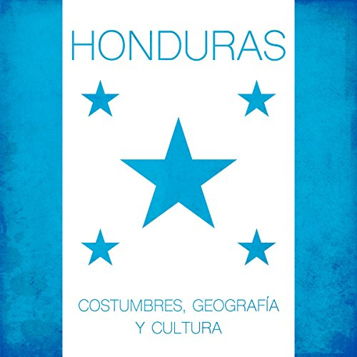 Honduras: Costumbres, geografía y cultura [Honduras: Geography, Customs and Culture ] Titelbild