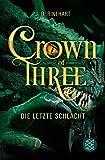 Crown of Three – Die letzte Schlacht (Bd. 3)
