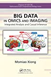 Big Data in Omics and Imaging: Integrated Analysis and Causal Inference (Chapman & Hall/CRC Computational Biology Series) (English Edition)