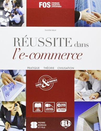 Reussite dans l'e-commerce. Con espansione online. Per gli Ist. tecnici e professionali [Lingua francese]