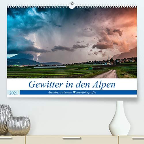 Gewitter in den AlpenAT-Version (Premium, hochwertiger DIN A2 Wandkalender 2021, Kunstdruck in Hochglanz)