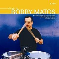 The Best of Bobby Matos