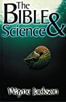 The Bible & science 0967804426 Book Cover