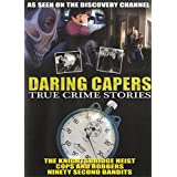 Daring Capers True Crime Stories - The Knightsbridge Heist / Cops and Robbers / Ninety Second Bandits