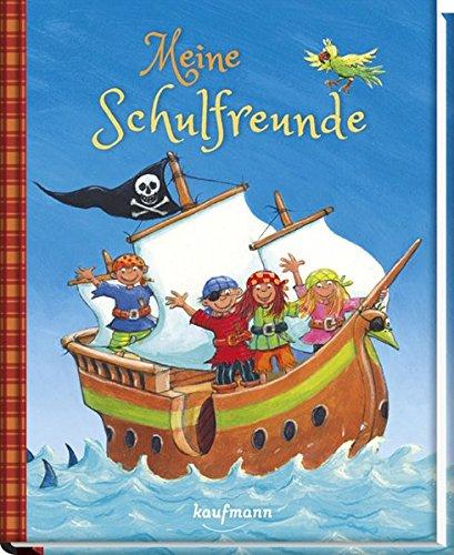 Meine Schulfreunde: Piraten (Freundebuch für die Schule / Meine Schulfreunde für Mädchen und Jungen)