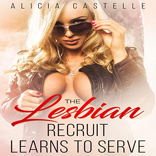 The Lesbian Recruit Learns to Serve audiobook cover art