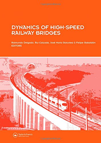 Dynamics of High-Speed Railway Bridges: Selected and revised papers from the Advanced Course on 'D