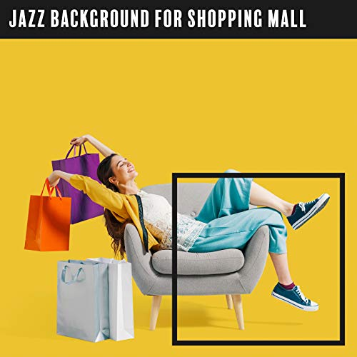 Jazz Background for Shopping Mall – Encourage Customers to Buy from Your Store with the Help of This Brilliant Jazz