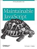 Maintainable JavaScript - Nicholas C. Zacas