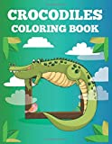 CROCODILES COLORING BOOK: Alligators And Crocodiles Coloring Book for Toddlers, Teens, Kids, Adults with High Quality Premium Creative Designs