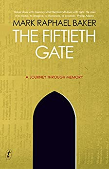 The Fiftieth Gate: A Journey Through Memory by [Mark Raphael Baker]
