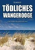 Tödliches Wangerooge. Ostfrieslandkrimi - Elke Nansen
