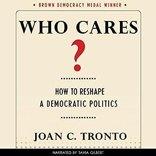 Who Cares? How to Reshape a Democratic Politics Titelbild