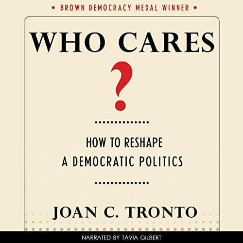 Who Cares? How to Reshape a Democratic Politics audiobook cover art