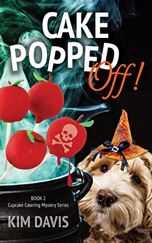 Cake Popped Off (Cupcake Catering Mystery Series Book 2) by [Kim Davis]