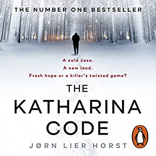 The Katharina Code     The Cold Case Quartet, Book 1               By:                                                                                                                                 Jørn Lier Horst,                                                                                        Anne Bruce - translator                               Narrated by:                                                                                                                                 Tim McInnerny                      Length: 11 hrs and 7 mins     14 ratings     Overall 3.9