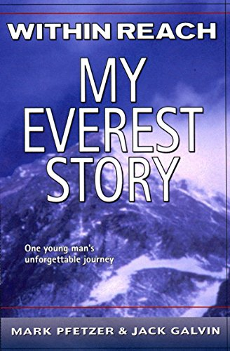 Compare Textbook Prices for Within Reach: My Everest Story Nonfiction Reprint Edition ISBN 9780141304977 by Pfetzer, Mark,Galvin, Jack