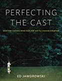 Perfecting the Cast: Adapting Casting Principles for Any Fly-Fishing Situation