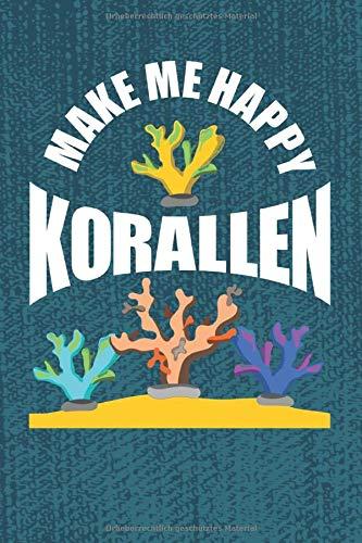 Make Me Happy Korallen: I Stylisches Buch mit Korallen-Motiv I Perfektes Geschenk für Korallenzüchter und Korallenhalter I Korallenriff I ... Papier I 120 Seiten I Dotted I Punktkariert