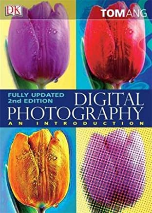 [(Digital Photography : An Introduction)] [By (author) Tom Ang] published on (January, 2007)