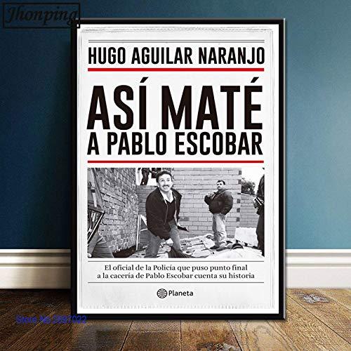 qianyuhe Imprimir en Lienzo Cuadros artísticos de Pared Póster Artístico Pablo Escobar Cuadro de Pared Arte de Pared Habitación Decoración del hogar 60x90cm (24x36 Pulgadas
