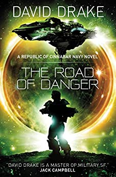 The Road of Danger: (The Republic of Cinnabar Navy series #9) by [David Drake]