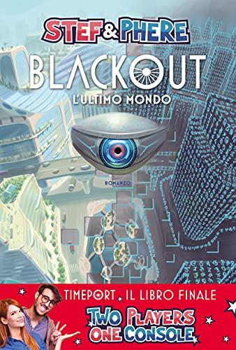 Blackout. L'ultimo mondo